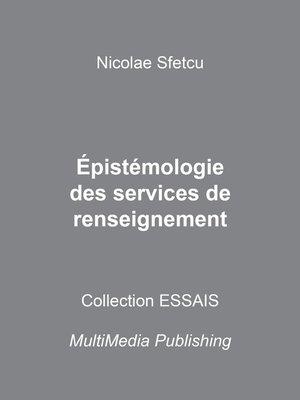 cover image of Épistémologie des services de renseignement