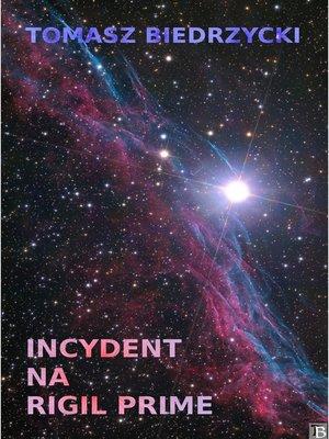 cover image of Incydent na Rigil Prime (Alfa Centauri I)