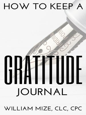 cover image of How to Keep a Gratitude Journal (2018 Version)