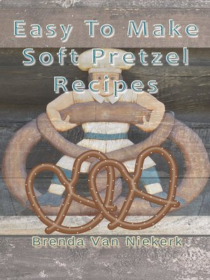 cover image of Easy to Make Soft Pretzel Recipes