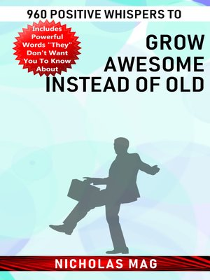 cover image of 960 Positive Whispers to Grow Awesome Instead of Old
