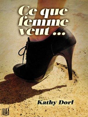 cover image of Ce que femme veut...