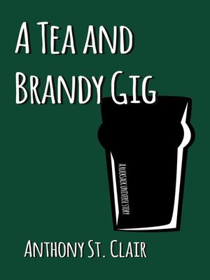 cover image of A Tea and Brandy Gig