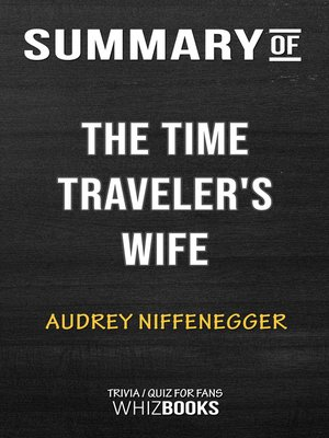 cover image of Summary of the Time Traveler's Wife by Audrey Niffenegger / Trivia/Quiz for Fans