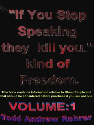 """cover image of """"If You Stop Speaking they Kill You."""" kind of Freedom.- Volume"""