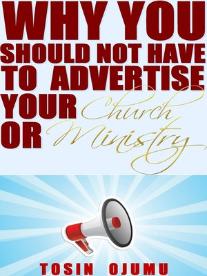 cover image of Why You Should Not Have to Advertise Your Church or Ministry