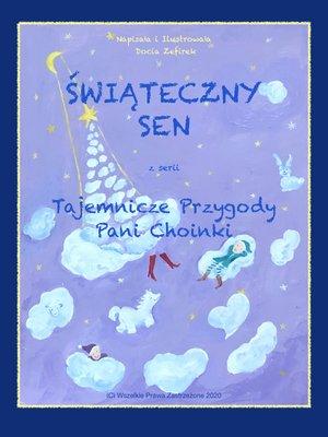 cover image of Świąteczny Sen z serii Tajemnicze Przygody Pani Choinki