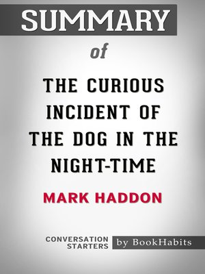 cover image of Summary of the Curious Incident of the Dog in the Night-Time by Mark Haddon / Conversation Starters