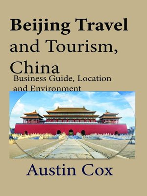 cover image of Beijing Travel and Tourism, China