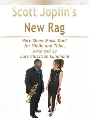 cover image of Scott Joplin's New Rag Pure Sheet Music Duet for Violin and Tuba, Arranged by Lars Christian Lundholm