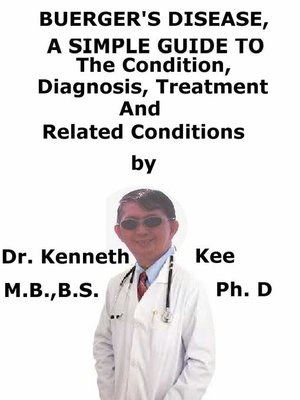 cover image of Buerger's Disease, a Simple Guide to the Condition, Diagnosis, Treatment and Related Conditions