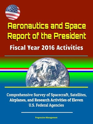 cover image of Aeronautics and Space Report of the President Fiscal Year 2016 Activities