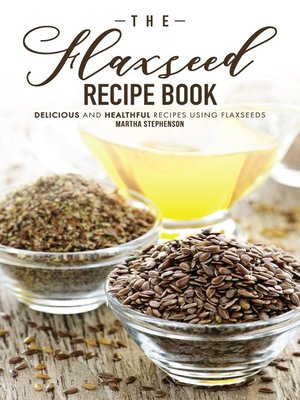 cover image of The Flaxseed Recipe Book