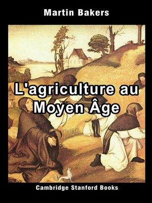 cover image of L'agriculture au Moyen Âge