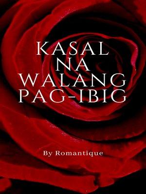cover image of Kasal na Walang Pag-ibig