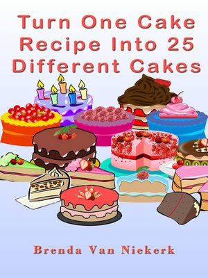 cover image of Turn One Cake Recipe Into 25 Different Cakes