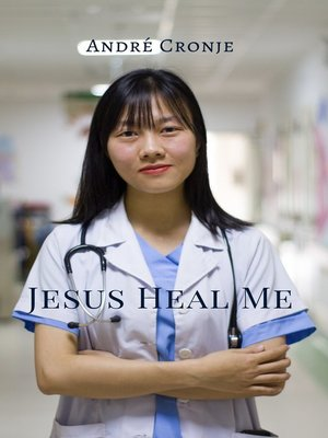 cover image of Jesus Heal Me