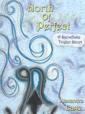 cover image of North of Perfect (Tales of North #1 ~ a Snowflake Triplet Short)