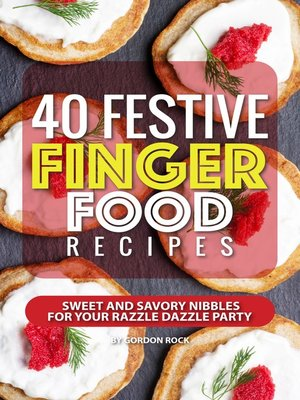 cover image of 40 Festive Finger Food Recipes