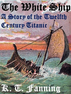 cover image of The White Ship a Story of the Twelfth Century Titanic