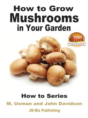 cover image of How to Grow Mushrooms in Your Garden