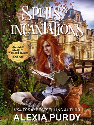 cover image of Spells & Incantations (Miss Eyre's School for Wayward Witches Book 1)