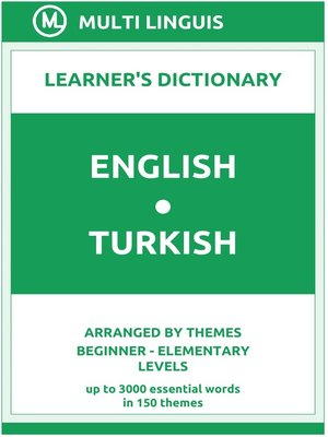 cover image of English-Turkish Learner's Dictionary (Arranged by Themes, Beginner--Elementary Levels)