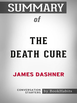 cover image of Summary of the Death Cure by James Dashner / Conversation Starters