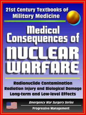 cover image of 21st Century Textbooks of Military Medicine--Medical Consequences of Nuclear Warfare