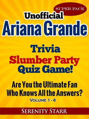 cover image of Unofficial Ariana Grande Trivia Slumber Party Quiz Game Super Pack Volumes 1-4