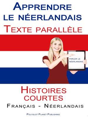 cover image of Apprendre le néerlandais--Texte parallèle--Histoires courtes (Français--Néerlandais)