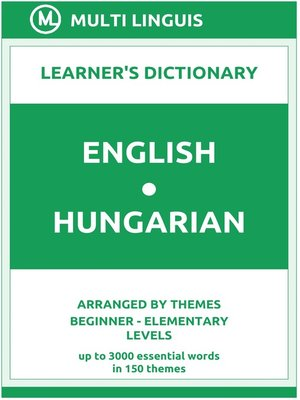 cover image of English-Hungarian Learner's Dictionary (Arranged by Themes, Beginner--Elementary Levels)