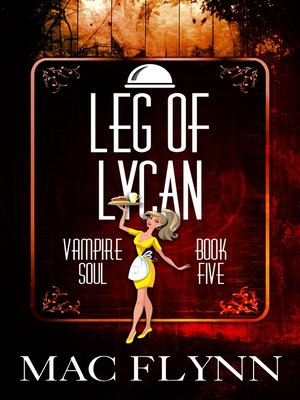 cover image of Leg of Lycan (Vampire Soul, Book Five)