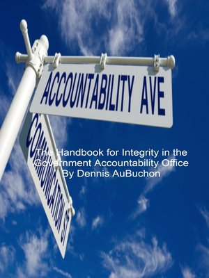 cover image of The Handbook for Integrity in the Government Accountability Office