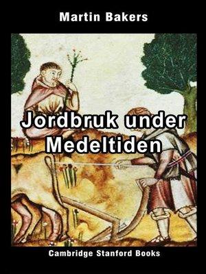 cover image of Jordbruk under Medeltiden