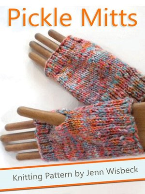 cover image of Pickle Mitts Wrist Warmer Knitting Pattern