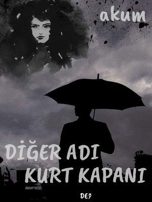 cover image of Diğer Adı Kurt Kapanı