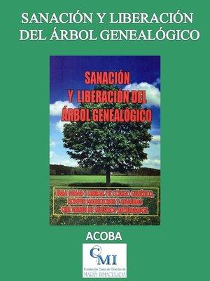 cover image of Sanación y liberación del árbol genealógico