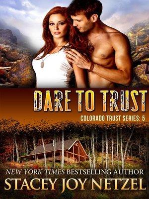 cover image of Dare to Trust (Colorado Trust Series--5)