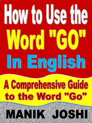 """cover image of How to Use the Word """"Go"""" In English"""