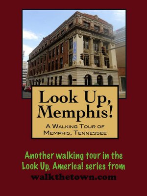 cover image of Look Up, Memphis! a Walking Tour of Memphis, Tennessee