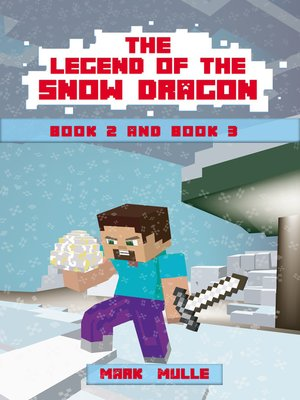 cover image of The Legend of the Snow Dragon, Book 2 and Book 3