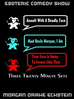 cover image of Assault With a Deadly Taco (Mad Uncle Morgan, I Am & Your Face is Going to Freeze Like That)