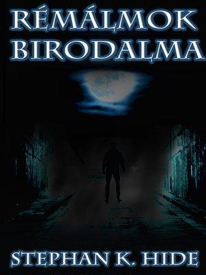 cover image of Rémálmok Birodalma