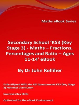 cover image of Secondary School 'KS3 (Key Stage 3)--Maths – Fractions, Percentages and Ratio– Ages 11-14' eBook