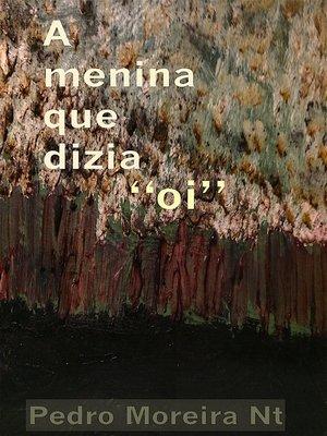 cover image of A Menina que dizia Oi