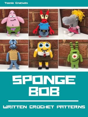 cover image of Sponge Bob--Written Crochet Patterns (Unofficial)