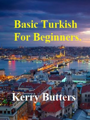 cover image of Basic Turkish For Beginners.