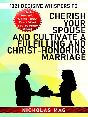 cover image of 1321 Decisive Whispers to Cherish Your Spouse and Cultivate a Fulfilling and Christ-Honoring Marriage