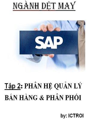 cover image of Phân Hệ Bán Hàng và Phân Phối SAP AFS Ngành DỆT MAY